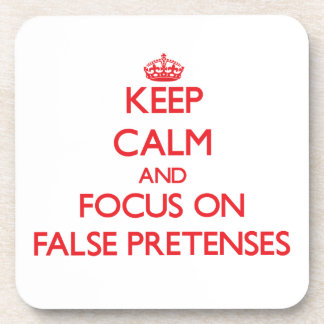 Keep Calm and focus on False Pretenses Beverage Coasters