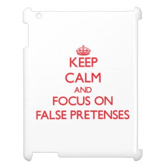 Keep Calm and focus on False Pretenses Cover For The iPad 2 3 4