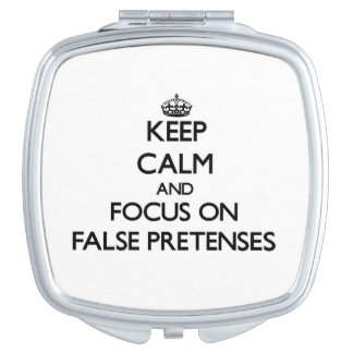 Keep Calm and focus on False Pretenses Makeup Mirrors