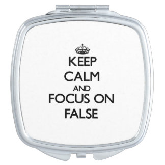 Keep Calm and focus on False Vanity Mirrors