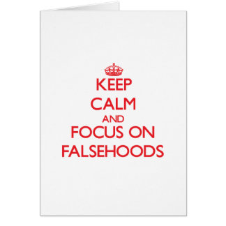 Keep Calm and focus on Falsehoods Greeting Card