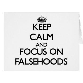 Keep Calm and focus on Falsehoods Greeting Cards