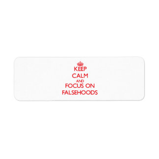 Keep Calm and focus on Falsehoods Return Address Label