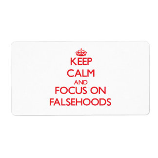 Keep Calm and focus on Falsehoods Personalized Shipping Label