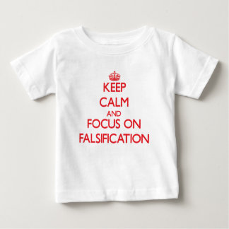 Keep Calm and focus on Falsification Tshirts