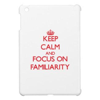Keep Calm and focus on Familiarity iPad Mini Covers