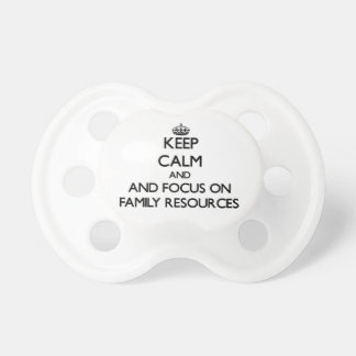 Keep calm and focus on Family Resources Pacifier