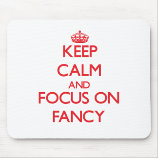 Keep Calm and focus on Fancy Mousepads