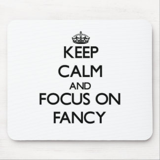 Keep Calm and focus on Fancy Mouse Pad