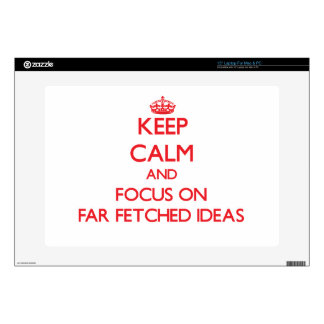 Keep Calm and focus on Far Fetched Ideas Laptop Skin