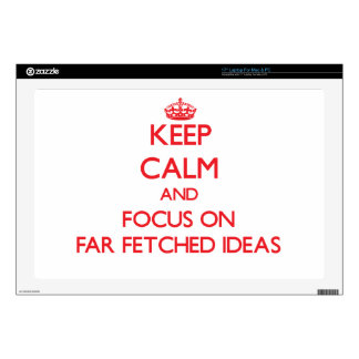 """Keep Calm and focus on Far Fetched Ideas Decal For 17"""" Laptop"""