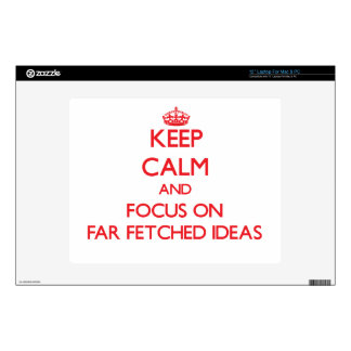 Keep Calm and focus on Far Fetched Ideas Laptop Skins