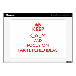 Keep Calm and focus on Far Fetched Ideas Samsung Chromebook Decal