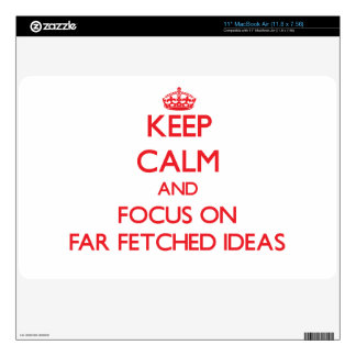 Keep Calm and focus on Far Fetched Ideas Skin For MacBook