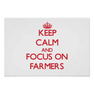 Keep Calm and focus on Farmers Posters