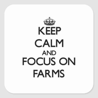 Keep Calm and focus on Farms Stickers