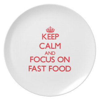 Keep Calm and focus on Fast Food Dinner Plate