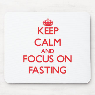Keep Calm and focus on Fasting Mouse Pad