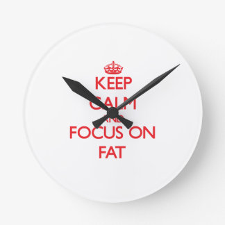 Keep Calm and focus on Fat Round Wallclock