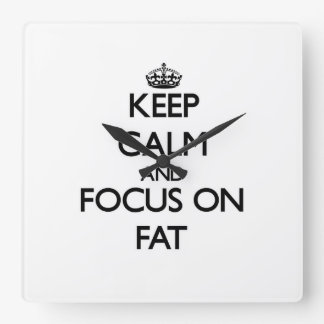 Keep Calm and focus on Fat Square Wallclocks