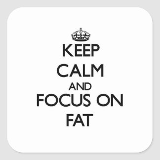 Keep Calm and focus on Fat Square Sticker