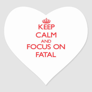 Keep Calm and focus on Fatal Sticker