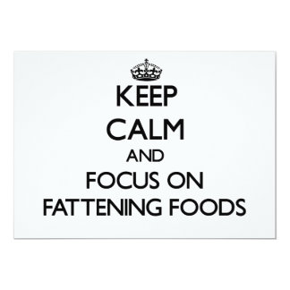 Keep Calm and focus on Fattening Foods 5x7 Paper Invitation Card