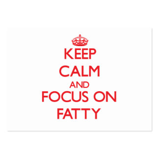 Keep Calm and focus on Fatty Business Card Template