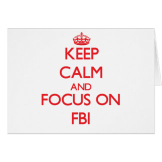 Keep Calm and focus on Fbi Greeting Card
