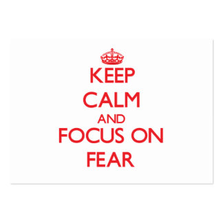 Keep Calm and focus on Fear Business Card