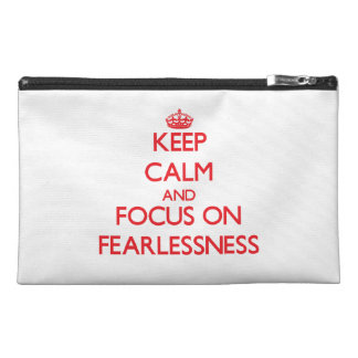 Keep Calm and focus on Fearlessness Travel Accessory Bags