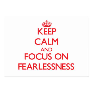 Keep Calm and focus on Fearlessness Business Card