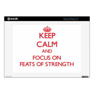 Keep Calm and focus on Feats Of Strength Acer Chromebook Skin