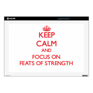 "Keep Calm and focus on Feats Of Strength Decal For 17"" Laptop"