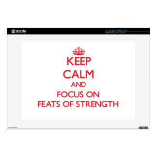 Keep Calm and focus on Feats Of Strength Laptop Decals