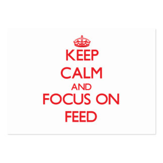 Keep Calm and focus on Feed Business Card