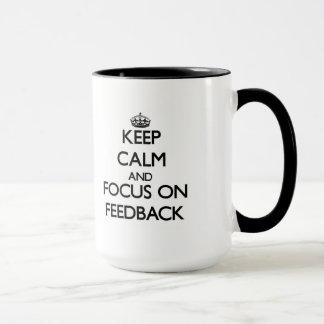 Keep Calm and focus on Feedback Mug