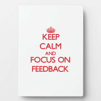 Keep Calm and focus on Feedback Photo Plaque