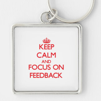 Keep Calm and focus on Feedback Silver-Colored Square Keychain