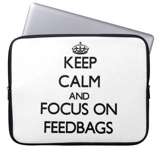 Keep Calm and focus on Feedbags Computer Sleeve