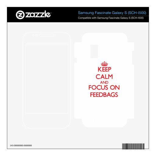 Keep Calm and focus on Feedbags Samsung Fascinate Decals