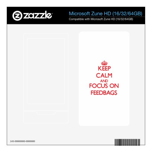 Keep Calm and focus on Feedbags Decal For The Zune HD