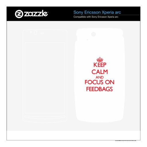 Keep Calm and focus on Feedbags Xperia Arc Skin