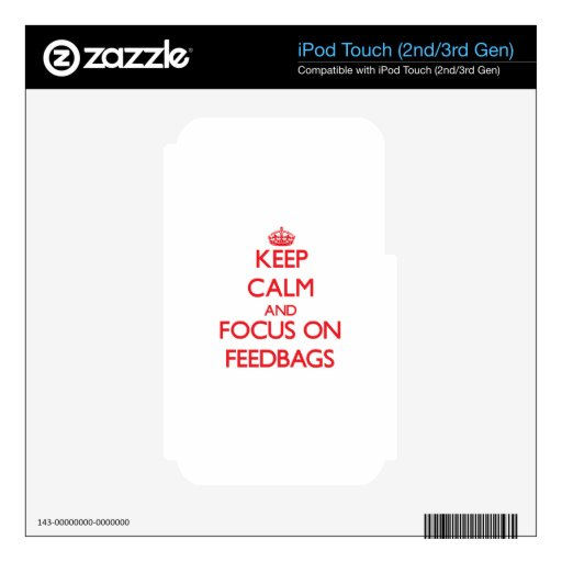 Keep Calm and focus on Feedbags iPod Touch 3G Decals