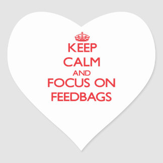 Keep Calm and focus on Feedbags Sticker