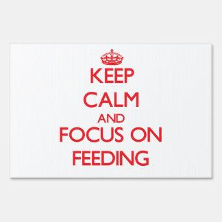 Keep Calm and focus on Feeding Lawn Sign