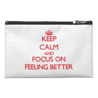 Keep Calm and focus on Feeling Better Travel Accessories Bag