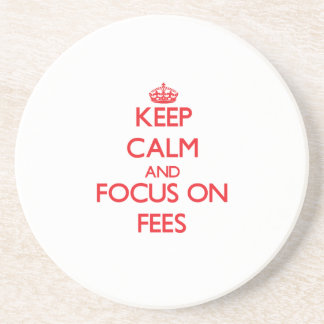 Keep Calm and focus on Fees Drink Coasters