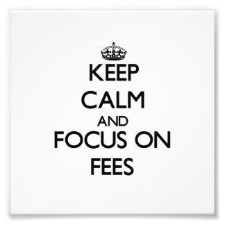 Keep Calm and focus on Fees Photo