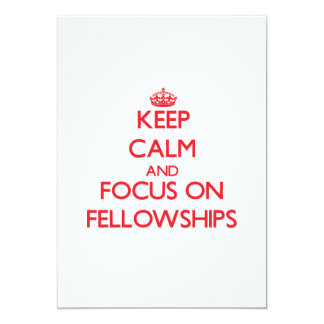 Keep Calm and focus on Fellowships Card